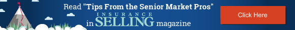 "Read ""Tips From the Senior Market Pros"" in Insurance Selling magazine"