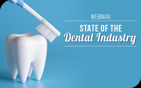 Webinar: State of the Dental Industry