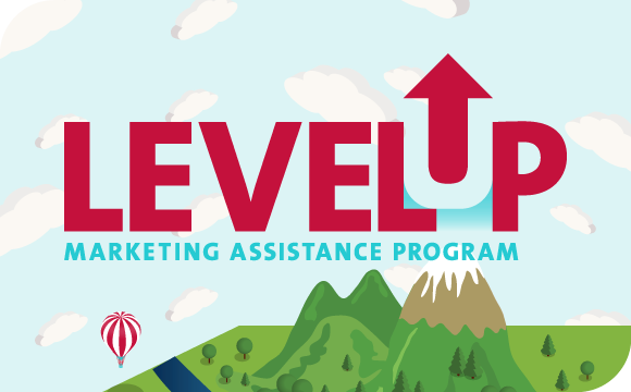 Reach More Clients with the Level Up Marketing Assistance Program