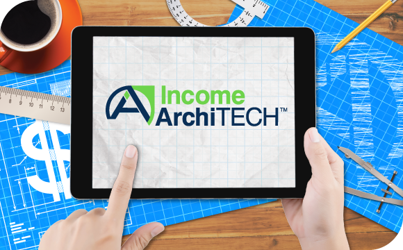Design Better Retirements for Your Clients With Income ArchiTech<sup>™</sup>