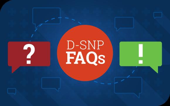 Understanding Dual Eligible Special Needs Plans (D-SNPs)