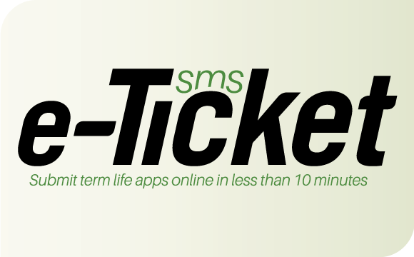 Save Time With e-Ticket for Term Life