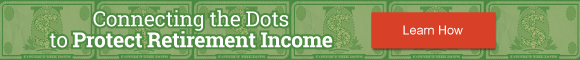 Connecting the Dots to Protect Retirement Income
